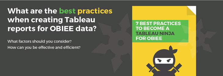 7 Best Practices to become Tableau Ninja for OBIEE