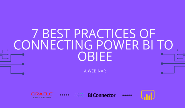 7 Best Practices of Connecting Power BI to OBIEE