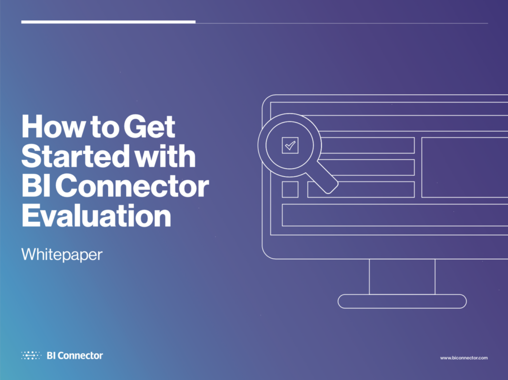 How to get started with BI Connector Evaluation.