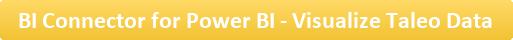 BI Connector for Power BI - Visualize Taleo Data