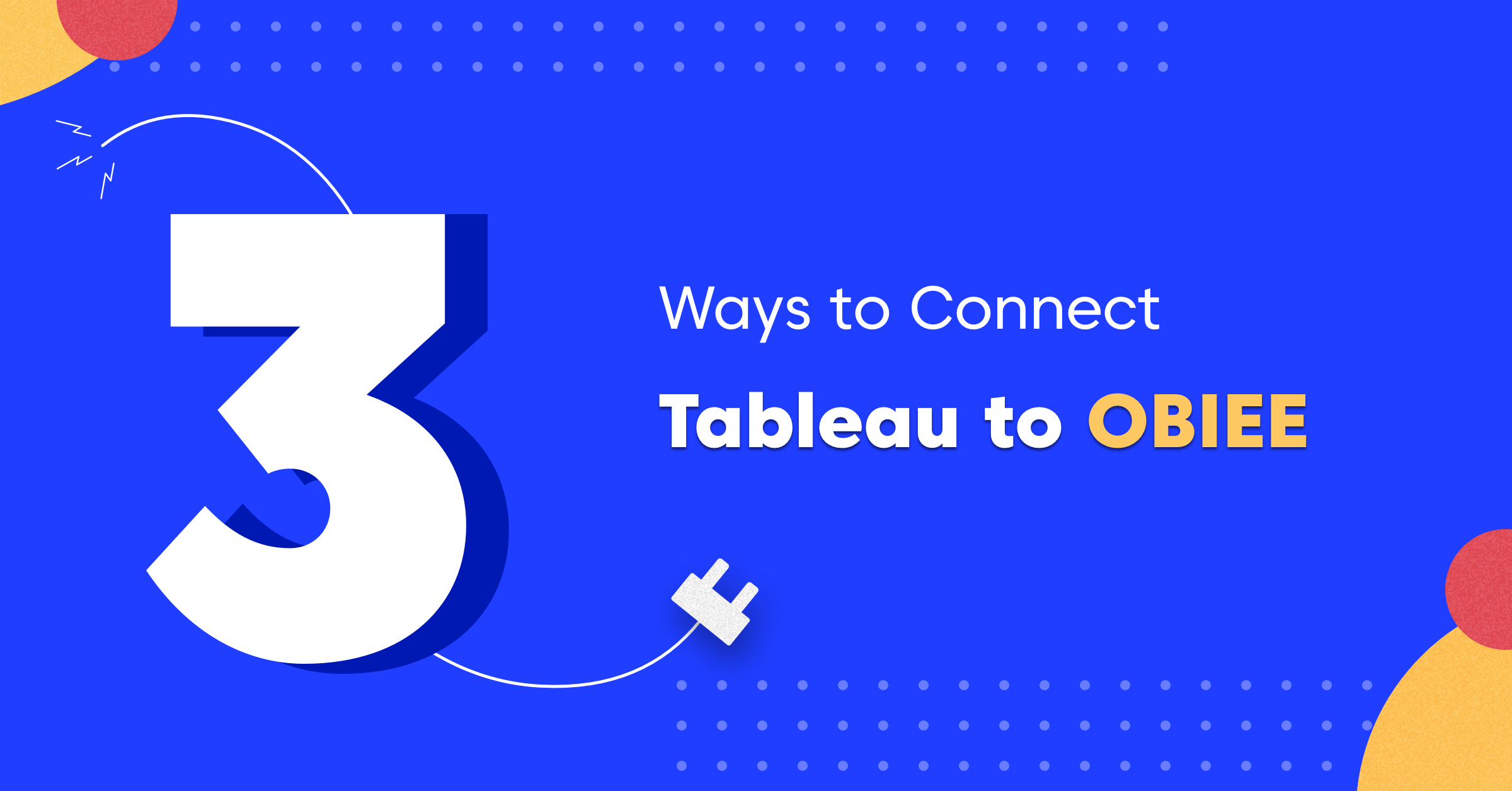 3 Ways to Connect Tableau to OBIEE