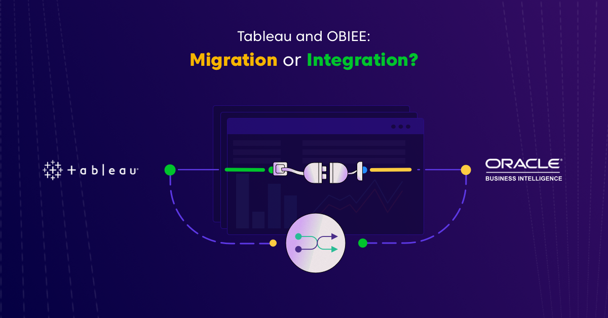 Tableau OBIEE Integration Migration comparison