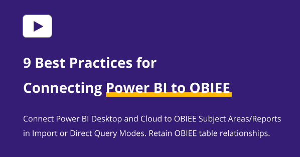 Best Practices Connecting Power BI to OBIEE OAC OAS