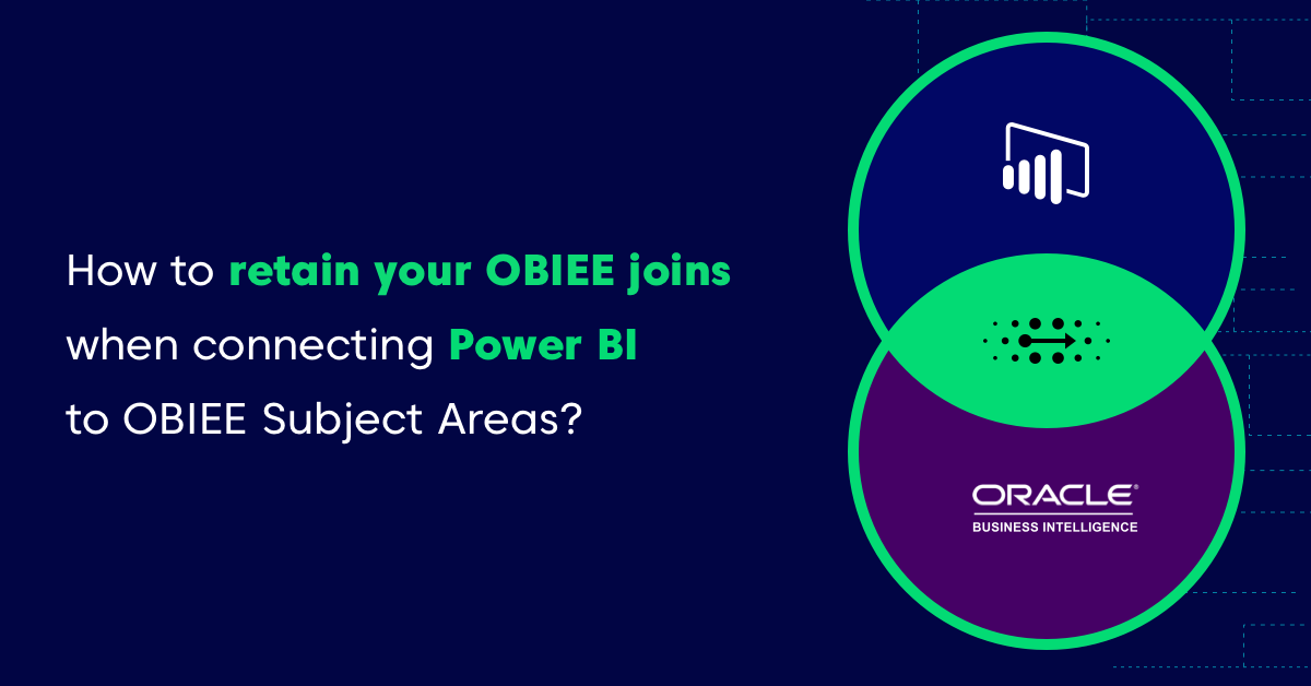 How to retain your OBIEE joins when connecting Power BI to OBIEE Subject Areas