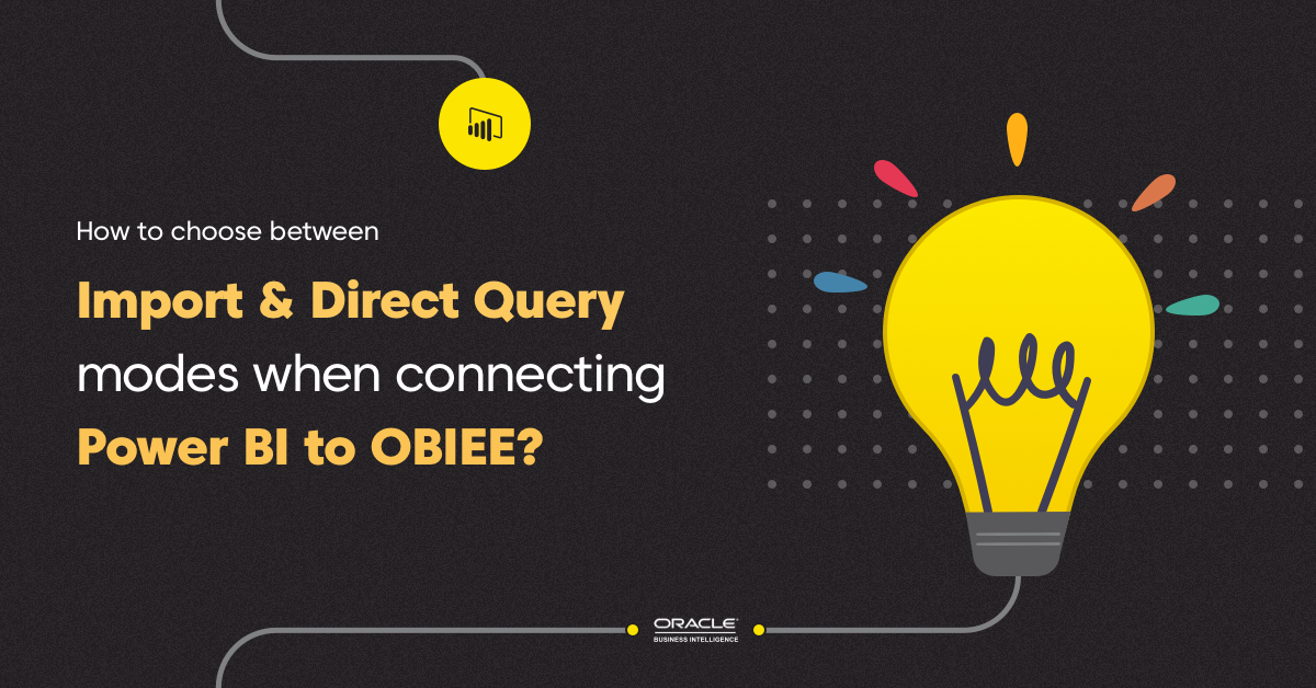 Power BI OBIEE OAC OAS Connect Choose Import Direct Query Modes