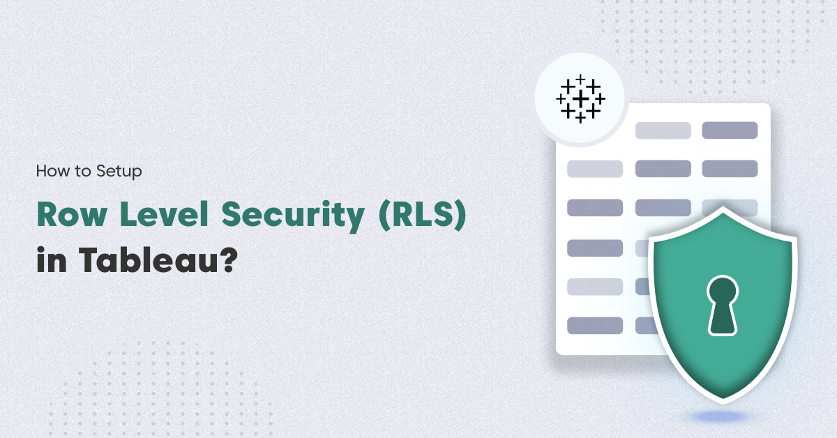 How to Setup Row Level Security (RLS) in Tableau
