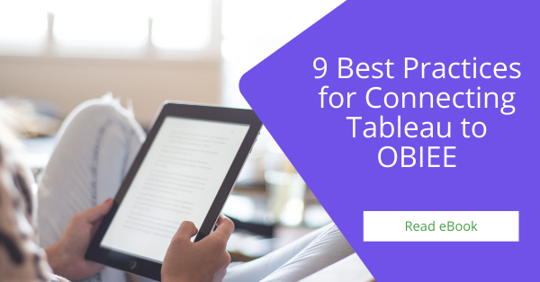 Connecting Tableau to OBIEE OAC OAS Best Practices