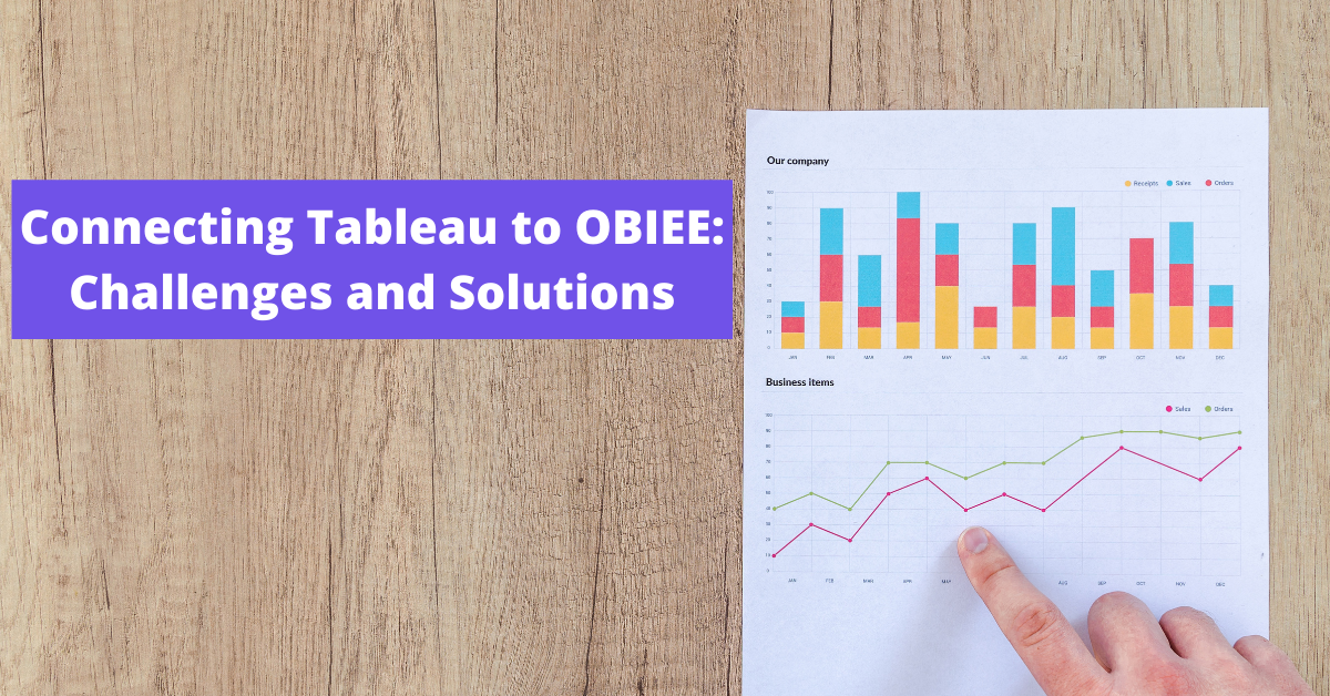 Tableau OBIEE Challenges and Solutions