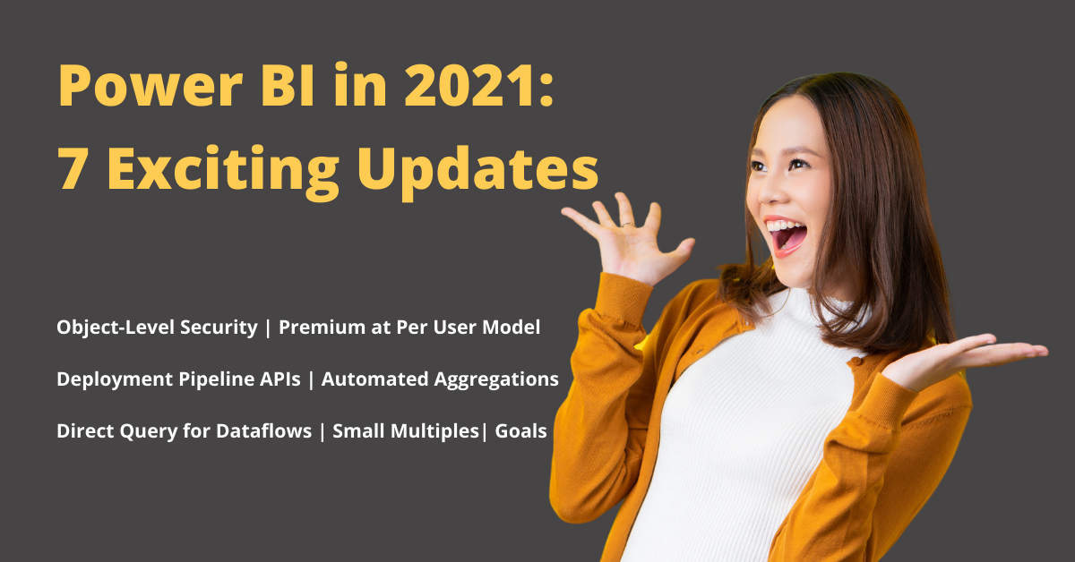 7 Exciting Power BI Updates in 2021