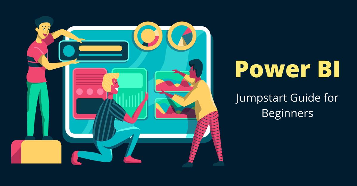 Power BI Jumpstart Guide